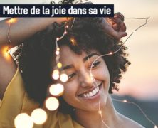 Mettre de la joie dans sa vie
