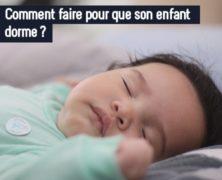 Comment faire pour que mon enfant dorme ?