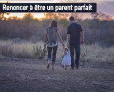 Renoncer à être un parent parfait