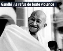 Gandhi : le refus de toute violence