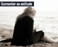 Surmonter sa solitude