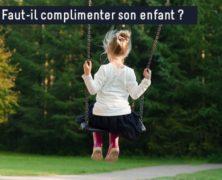 Faut-il complimenter son enfant ?