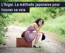 L'Ikigai – La méthode japonaise pour trouver sa voie !